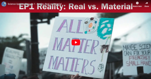 Science Uprising Episode 1 – Reality: Real vs. Material